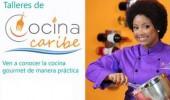 Cocina Caribe ofrece talleres con La Chefa.